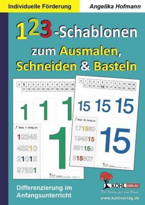 Individuelle Förderung: 123-Schablonen zum Ausmalen, Schneiden und Basteln, Angelika Hofmann
