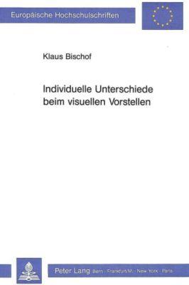 Individuelle Unterschiede beim visuellen Vorstellen, Klaus Bischof