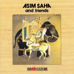 Indoculture, Asim And Friends Saha