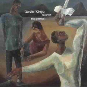 Indolents, David Quartet Xirgu