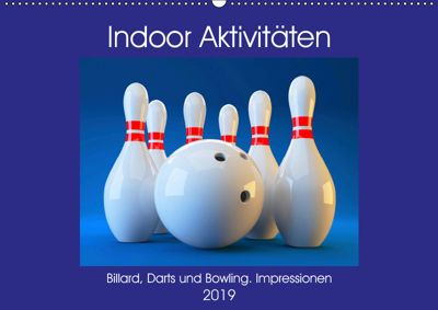 Indoor Aktivitäten. Billard, Darts und Bowling. Impressionen (Wandkalender 2019 DIN A2 quer), Rose Hurley