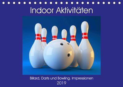 Indoor Aktivitäten. Billard, Darts und Bowling. Impressionen (Tischkalender 2019 DIN A5 quer), Rose Hurley