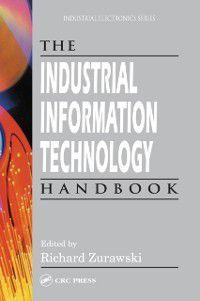 Industrial Electronics: Industrial Information Technology Handbook