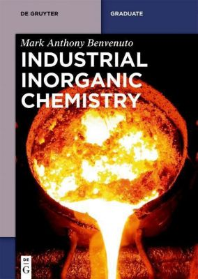 Industrial Inorganic Chemistry, Mark Anthony Benvenuto
