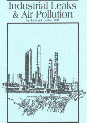 Industrial Leaks and Air Pollution, Sukhraj S., Ph.D. Dhillon