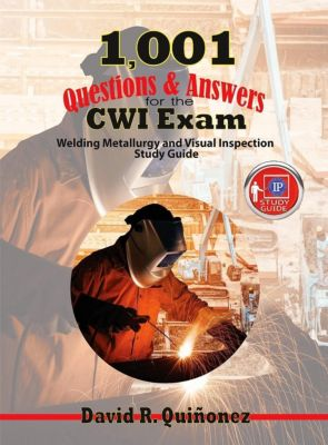 Industrial Press, Inc.: 1,001 Questions & Answers for the CWI Exam, David Ramon Quinonez