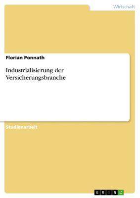 Industrialisierung der Versicherungsbranche, Florian Ponnath
