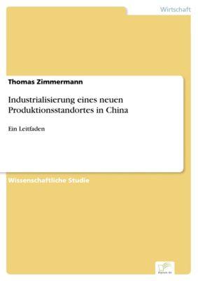 Industrialisierung eines neuen Produktionsstandortes in China, Thomas Zimmermann