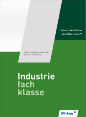 Industriefachklasse: Bd.2 Lernfelder 6 bis 9, Schülerband m. CD-ROM, Björn Flader, Christoph Hassenjürgen, Karl Jung, Ralf Köper, Wolf-Dieter Rückwart, Matthias Schuh, Manfred Zindel