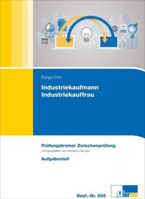 Industriekaufmann/Industriekauffrau, Prüfungstrainer Zwischenprüfung, 2 Bde., Sonja Orth