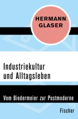 Industriekultur und Alltagsleben, Hermann Glaser