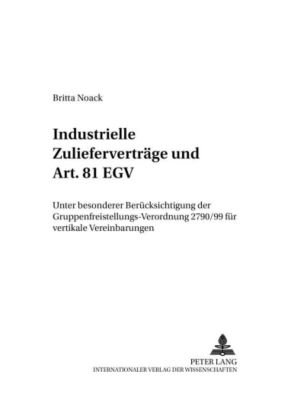 Industrielle Zulieferverträge und Art. 81 EGV, Britta Noack