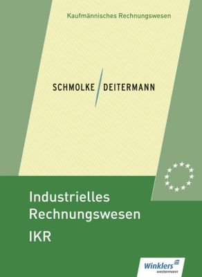 Industrielles Rechnungswesen IKR: Schülerband, Siegfried Schmolke, Manfred Deitermann, Wolf-Dieter Rückwart