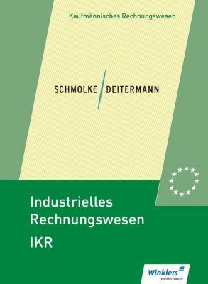 Industrielles Rechnungswesen IKR: Schülerband, Manfred Deitermann, Björn Flader, Wolf-Dieter Rückwart, Susanne Stobbe
