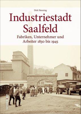 Industriestadt Saalfeld - Dirk Henning  