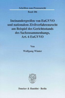 Ineinandergreifen von EuGVVO und nationalem Zivilverfahrensrecht am Beispiel des Gerichtsstands des Sachzusammenhangs, A, Wolfgang Winter