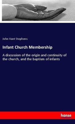 Infant Church Membership, John Vant Stephens