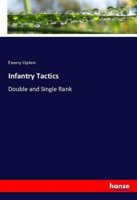 Infantry Tactics, Emory Upton