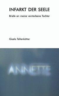 Infarkt der Seele - Gisela Teltenkötter |