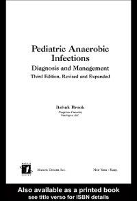 Infectious Disease and Therapy: Pediatric Anaerobic Infections, Itzhak Brook