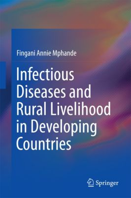 Infectious Diseases and Rural Livelihood in Developing Countries, Fingani Annie Mphande