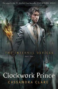 Infernal Devices 2: Clockwork Prince, Cassandra Clare