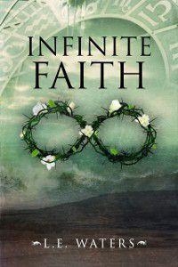 Infinite Faith Infinite Series, Book 4), L.E. Waters