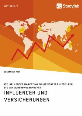 Influencer und Versicherungen. Ist Influencer Marketing ein geeignetes Mittel für die Versicherungsbranche?, Alexander Mint