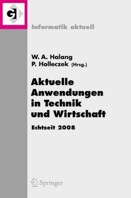 Informatik aktuell: Aktuelle Anwendungen in Technik und Wirtschaft Echtzeit 2008