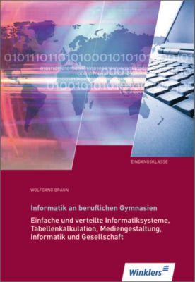 Informatik an beruflichen Gymnasien, Eingangsklasse, Wolfgang Braun