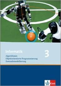 Informatik, Ausgabe Bayern: Bd.3 Klasse 10, Schülerbuch