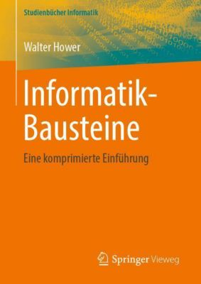 Informatik-Bausteine - Walter Hower |