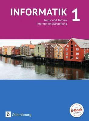 Informatik, Gymnasium Bayern, Ausgabe 2017: Bd.1 Natur und Technik: Informationsdarstellung, Peter Brichzin, Ulrich Freiberger, Klaus Reinold, Albert Wiedemann