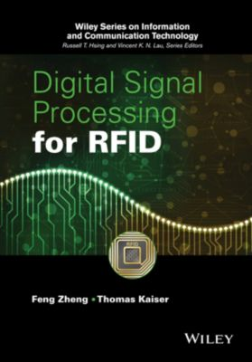 Information and Communication Technology: Digital Signal Processing for RFID, Thomas Kaiser, Feng Zheng