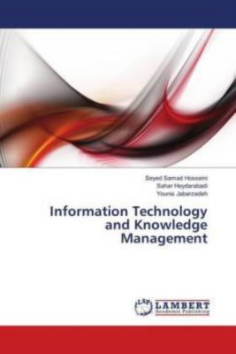 Information Technology and Knowledge Management, Seyed Samad Hosseini, Sahar Heydarabadi, Younis Jabarzadeh