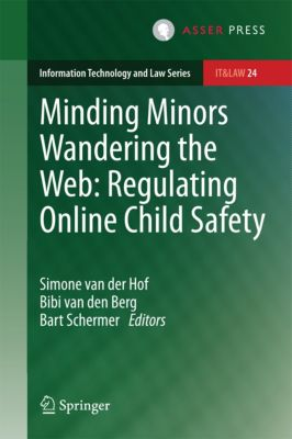 Information Technology and Law Series: Minding Minors Wandering the Web: Regulating Online Child Safety