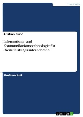 Informations- und Kommunikationstechnologie für Dienstleistungsunternehmen, Kristian Buric