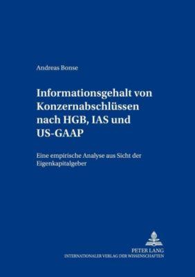Informationsgehalt von Konzernabschlüssen nach HGB, IAS und US-GAAP, Andreas Bonse