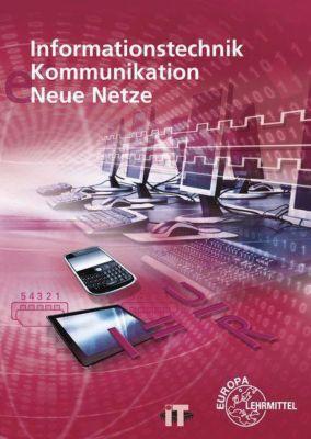 Informationstechnik, Kommunikation, Neue Netze, Ralf Hoheisel, Horst Jansen, Reiner Kochanke, Bernd Lübben, Eckart Meyke, Manfred Raschke, Gerd Siegmund