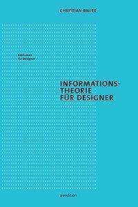 Informationstheorie für Designer, Christian Bauer
