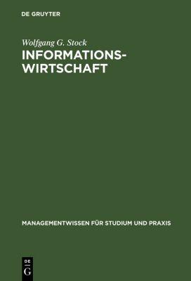 Informationswirtschaft, Wolfgang G. Stock