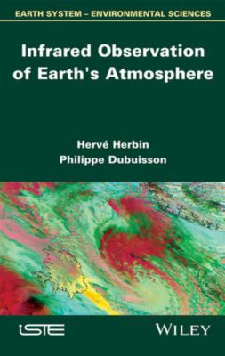 Infrared Observation of Earth s Atmosphere, Philippe Dubuisson, Hervé Herbin