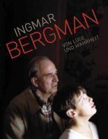 Ingmar Bergman - Von Lüge und Wahrheit