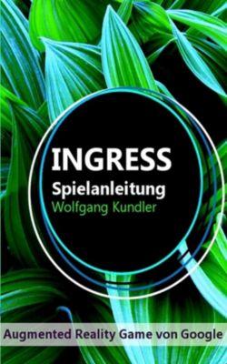 Ingress Spielanleitung, Wolfgang Kundler