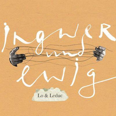 Ingwer und ewig, Lo & Leduc