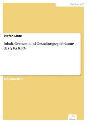 Inhalt, Grenzen und Gestaltungsspielräume des § 8a KStG, Stefan Lintz