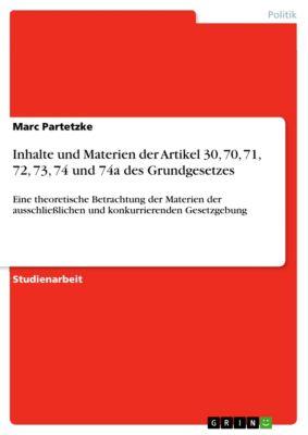 Inhalte und Materien der Artikel 30, 70, 71, 72, 73, 74 und 74a des Grundgesetzes, Marc Partetzke