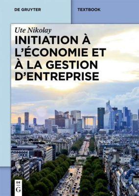 Initiation à l'économie et à la gestion d'entreprise, Ute Nikolay