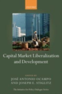 Initiative for Policy Dialogue: Capital Market Liberalization and Development