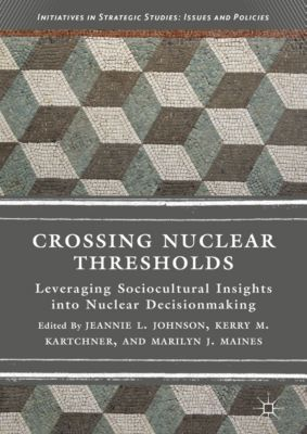 Initiatives in Strategic Studies: Issues and Policies: Crossing Nuclear Thresholds